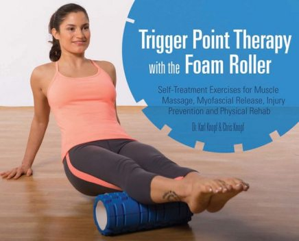 Trigger Point Therapy with the Foam Roller, Chris Knopf, Karl Knopf