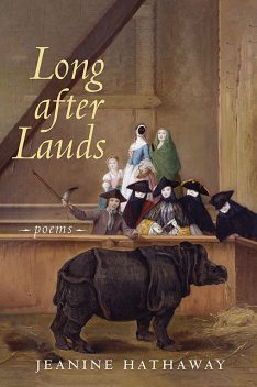Long after Lauds, Jeanine Hathaway