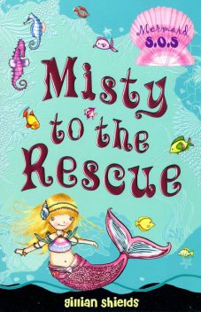 Misty to the Rescue, Gillian Shields
