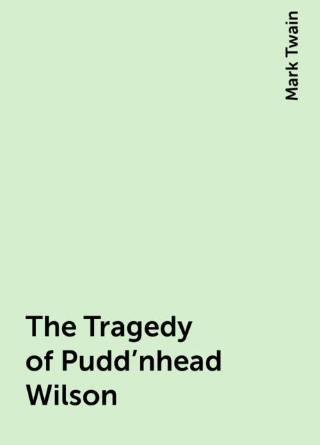 The Tragedy of Pudd'nhead Wilson, Mark Twain