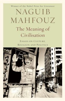 The Meaning of Civilisation, Alan Byrne, Naguib Mahfouz, Russell Harris