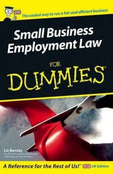 Small Business Employment Law For Dummies, Liz Barclay