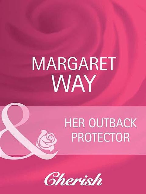 Her Outback Protector, Margaret Way