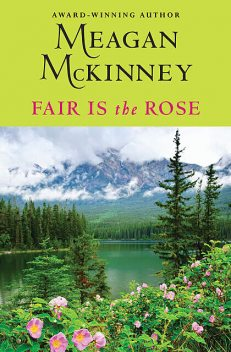 Fair Is the Rose, Meagan Mckinney