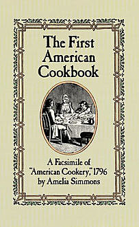 The First American Cookbook, Amelia Simmons