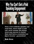 Why You Can't Get a Paid Speaking Engagement, Bob Oros