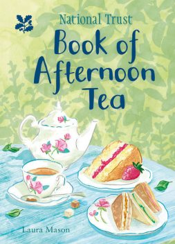 National Trust Book of Afternoon Tea, Laura Mason