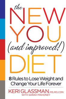 The New You and Improved Diet, Keri Glassman