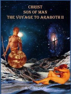 Christ Son of Man – The Voyage to Araboth II, Anderson