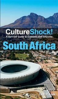 CultureShock! South Africa. A Survival Guide to Customs and Etiquette, Dee Rissik