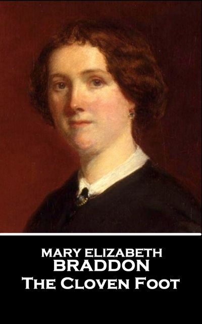 The Cloven Foot, Mary Elizabeth Braddon