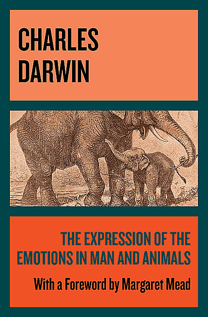 The Expression of the Emotions in Man and Animals, Charles Darwin