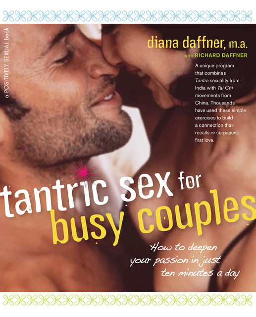 Tantric Sex for Busy Couples, Diana Daffner