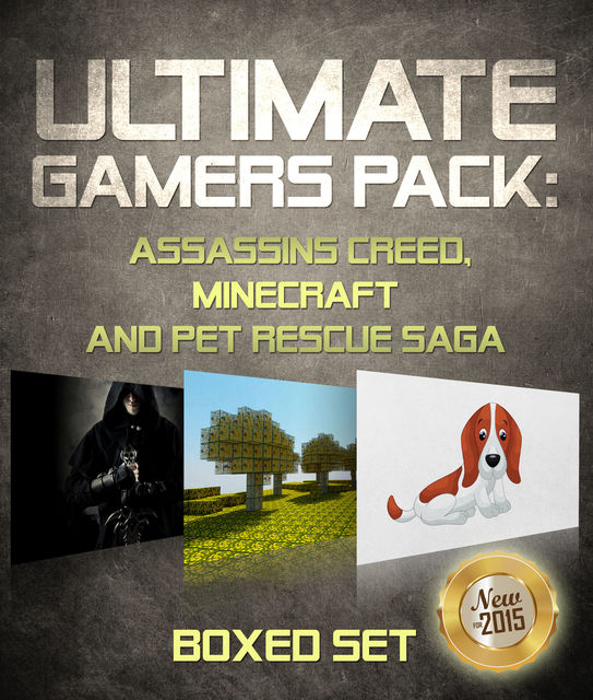 Ultimate Gamers Pack Assassins Creed, Minecraft and Pet Rescue Saga, Speedy Publishing