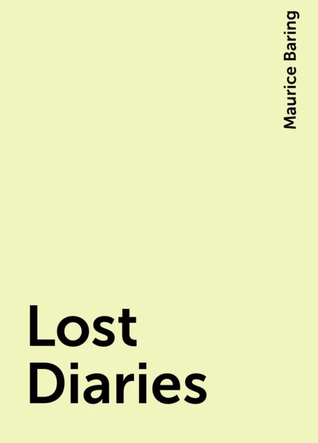 Lost Diaries, Maurice Baring