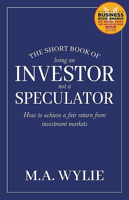 The Short Book of Being an Investor not a Speculator, Mark Wylie