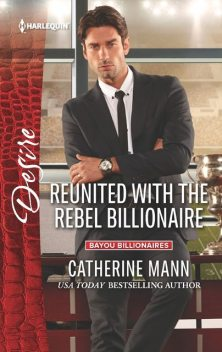 Reunited with the Rebel Billionaire, Catherine Mann