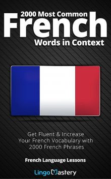 2000 Most Common French Words in Context, Lingo Mastery