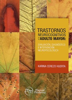 Trastornos neurocognitivos en el adulto mayor, Karina Cerezo Huerta
