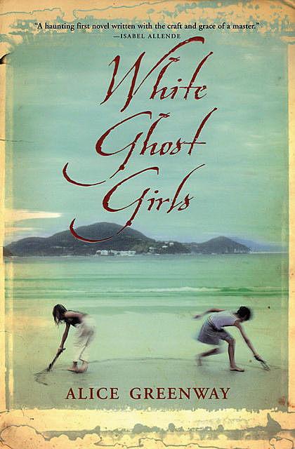 White Ghost Girls, Alice Greenway