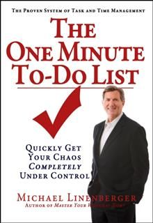 One Minute To-Do List, Michael Linenberger