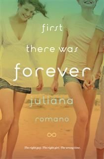 First There Was Forever, Juliana Romano