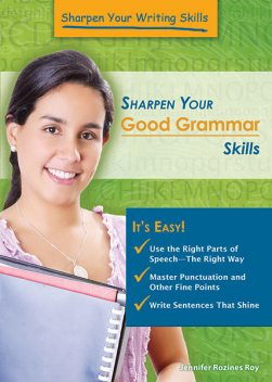 Sharpen Your Good Grammar Skills, Jennifer Rozines Roy