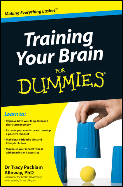 Training Your Brain For Dummies, Tracy Packiam Alloway