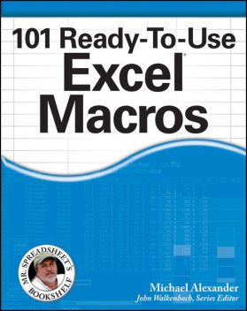 101 Ready-To-Use Excel Macros, Michael Alexander