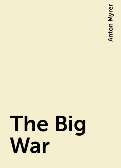 The Big War, Anton Myrer
