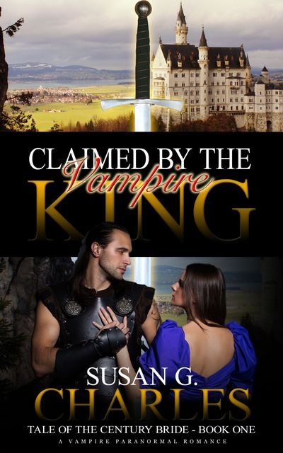 Claimed by the Vampire King, Book One, Susan G. Charles