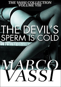The Devil's Sperm Is Cold, Marco Vassi