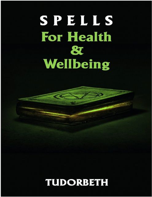 Spell for Health and Wellbeing, Tudorbeth