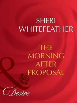 The Morning-After Proposal, Sheri WhiteFeather