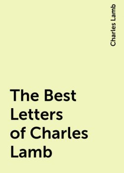 The Best Letters of Charles Lamb, Charles Lamb