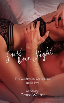 Just One Night, Grace Walter