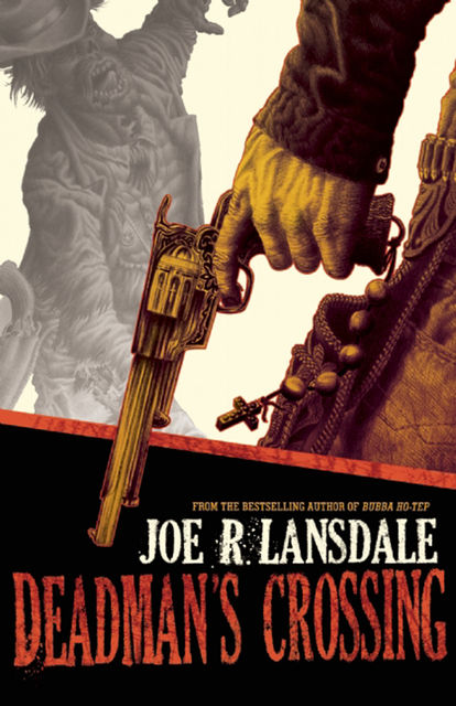Deadman's Crossing, Joe R.Lansdale