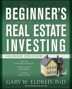 The Beginner's Guide to Real Estate Investing, Gary W.Eldred