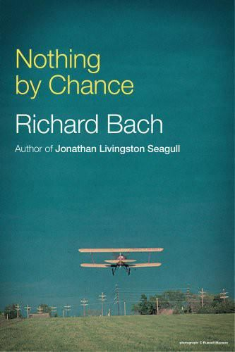 Nothing by Chance, Richard Bach