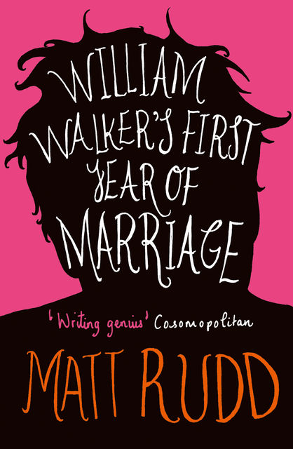 William Walker's First Year of Marriage: A Horror Story, Matt Rudd