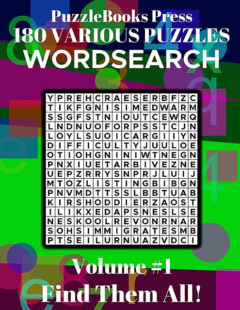PuzzleBooks Press – Wordsearch – Volume 1 – 180 Various Puzzles – Find Them All, PuzzleBooks Press