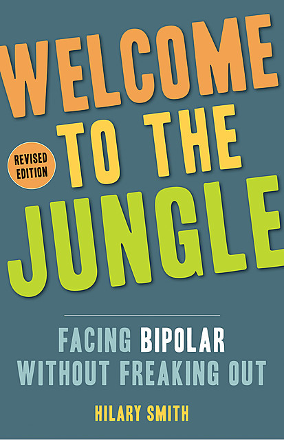 Welcome to the Jungle, Revised Edition, Hilary T.Smith