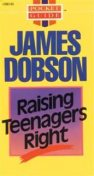 Raising Teenagers Right, James Dobson