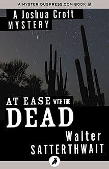 At Ease with the Dead, Walter Satterthwait