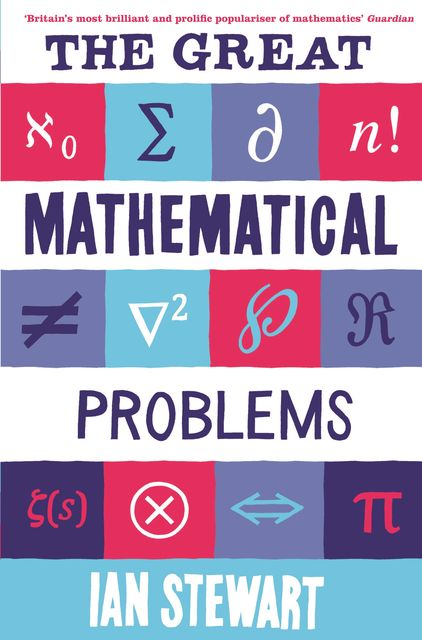 The Great Mathematical Problems, Ian Stewart