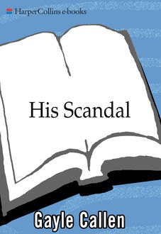 His Scandal, Gayle Callen