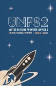 United Nations Frontier Service 2: The First Generation Ship, John Wells