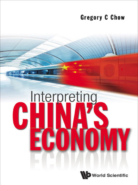 Interpreting China's Economy, Gregory C Chow