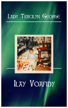 Ilay Voafidy, Lady Tracilyn George