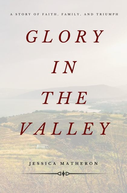 Glory In The Valley, Jessica Matheron